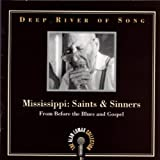 Deep River of Song: Mississippi: Saints and Sinners: From Before the Blues and Gospel