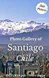 Photo Gallery of Santiago Chile: Just pictures!