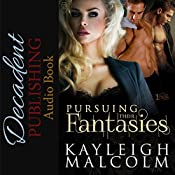 Pursuing Their Fantasies (1Night Stand) | Kayleigh Malcolm