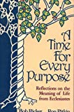 img - for A Time for Every Purpose : Reflections on the Meaning of Life From Ecclesiastes book / textbook / text book