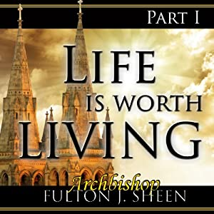 Life Is Worth Living, Part 1 | [Fulton J Sheen]