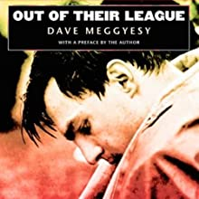 Out of Their League (       UNABRIDGED) by David Meggyesy Narrated by Thomas Stephen Jr.