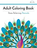 Adult Coloring Book: Stress Relieving Peacocks