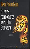 Breves Rencontres Avec Che Guevara (Collections Litterature) (French Edition)