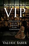 img - for Notorious VIP: Confessions of an Emperor's Club Companion book / textbook / text book