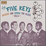 echange, troc The Five Keys - Rocking And Crying The Blues 1951-1957