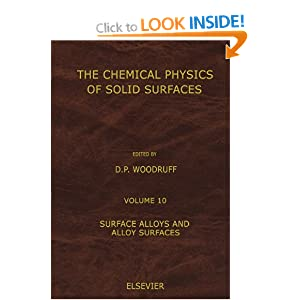 The Chemicla Physics of Solid Sufaces: Surface Alloys and Alloy Surfaces D. P. Woodruff