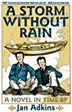 img - for A Storm Without Rain: A Novel in Time book / textbook / text book