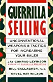 Guerrilla Selling: Unconventional Weapons and Tactics for Increasing Your Sales (0395578205) by Orvel Ray Wilson