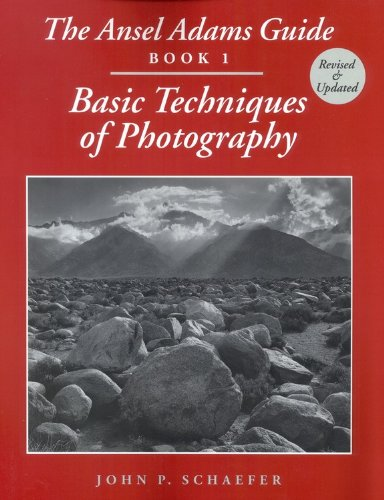 The Ansel Adams Guide: Basic Techniques of Photography -...
