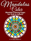 Mandalas to Color - Mandala Coloring Pages for Kids & Adults (Mandala Coloring Books) (Volume 1)