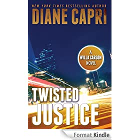 Twisted Justice: A Judge Willa Carson Mystery (The Hunt For Justice Series Book 2) (English Edition)