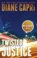 Twisted Justice: A Judge Willa Carson Novel (The Hunt For Justice Series Book 2) (English Edition)