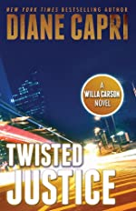 Twisted Justice: A Judge Willa Carson Novel (The Hunt For Justice Series Book 2)