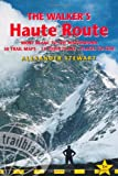 img - for The Walkers' Haute Road: Mont Blanc to the Matterhorn (Trailblazer Guides) book / textbook / text book