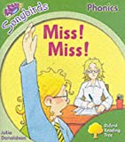 Julia Donaldson Oxford Reading Tree: Stage 2: Songbirds: Miss! Miss! (Ort Songbirds Phonics Stage 2)