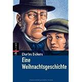 """Eine Weihnachtsgeschichte (Klassiker der Kinderliteratur, Band 16)von """"Charles Dickens"""""""