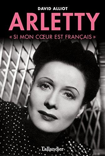 Arletty. « Si mon coeur est français »