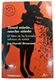 Tened miedo mucho miedo / Feel Afraid very Afraid (Spanish Edition) (8483460939) by Brunvand, Jan Harold