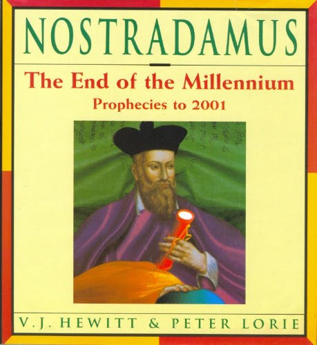 Nostradamus: The End of the Millennium : Prophecies 1992-2001, VAUNEEN J. HEWITT, PETER LORIE