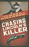 img - for Chasing Lincoln's Killer book / textbook / text book