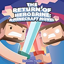The Return of Herobrine: An Exciting Fan Fiction Novel Based on Minecraft (       UNABRIDGED) by Innovate Media Narrated by Joe Hempel