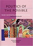 img - for Politics of the Possible: Gender Mainstreaming and Organisational Change: Experiences from the Field by Maitrayee Mukhopadhyay (2006-11-27) book / textbook / text book