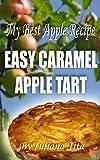 My Best Apple Recipe - Easy Caramel Apple Tart (Little book)