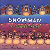 Snowmen at Christmas | [Caralyn Buehner]
