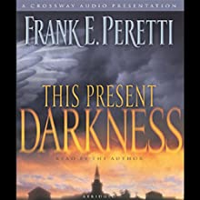 This Present Darkness (       ABRIDGED) by Frank E. Peretti Narrated by Frank E. Peretti