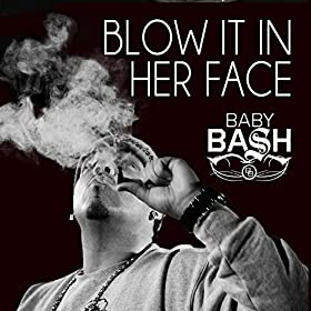 Blow It In Her Face (feat. Cousin Fik, Driyp Drop)