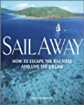Sail Away: How to Escape the Rat Race...