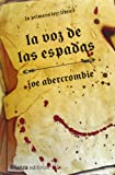 Joe Abercrombie La voz de las espadas / The Blade Itself: La primera ley / The First Law: 1