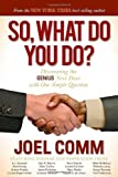 img - for So What Do YOU Do: Discovering the Genius Next Door with One Simple Question book / textbook / text book