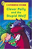 Clever Polly and the Stupid Wolf (Young Puffin Books) (014030312X) by Storr, Catherine