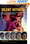 Silent Witness: How Forensic Anthropo...