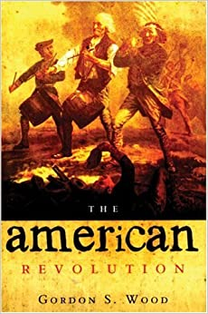 The american revolution a history by gordon s wood