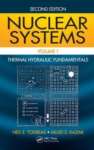 Nuclear Systems Volume I: Thermal Hydraulic Fundamentals,...