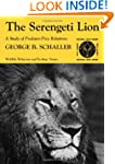 The Serengeti Lion: A Study of Predat...