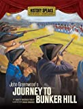 John Greenwood's Journey to Bunker Hill (History Speaks: Picture Books Plus Reader's Theater (Quality))