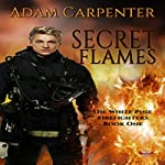 Secret Flames: White Pine, Book 1 | Adam Carpenter