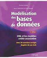 Modélisation de bases de données : UML et les modèles entité-association - Avec 30 exercices corrigés inspirés de cas réels