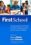 FirstSchool: Transforming PreK-3rd Grade for African American, Latino, and Low-Income Children (Early Childhood Education Series) (Early Childhood Education (Teacher's College Pr))