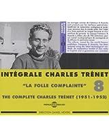 Integrale /Vol.8 La Folle Complainte 1951-1952