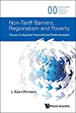 Non-Tariff Barriers, Regionalism and Poverty : Essays in Applied International Trade Analysis (World Scientific Studies in International Economics)