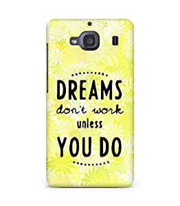AMEZ dreams dont work unless you do Back Cover For Xiaomi Redmi 2S