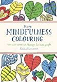 More Mindfulness Colouring: More Anti-Stress Art Therapy for Busy People