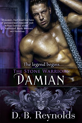 They must risk everything… including their hearts  Award-winning author D. B. Reynolds' paranormal romance The Stone Warriors: Damian