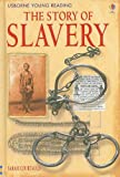 The Story of Slavery (Usborne Young Reading: Series Three)