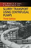 img - for Slurry Transport Using Centrifugal Pumps by K. C. Wilson (2010-10-29) book / textbook / text book